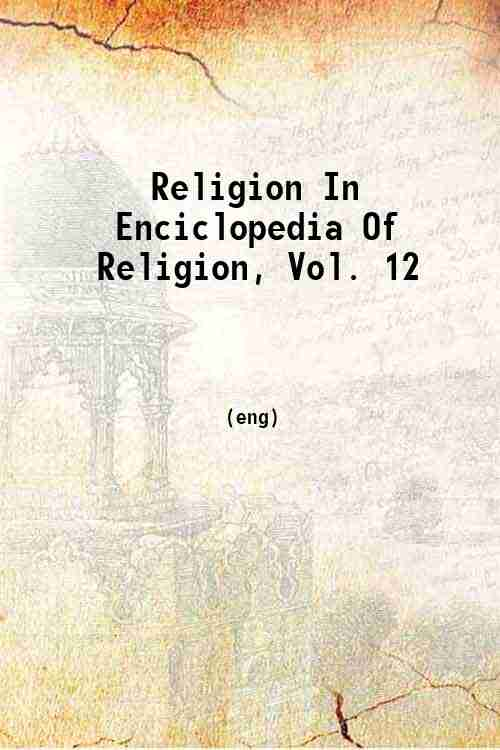 Religion In Enciclopedia Of Religion, Vol. 12