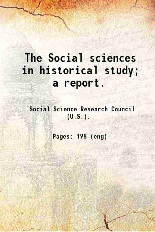 The Social sciences in historical study; a report.