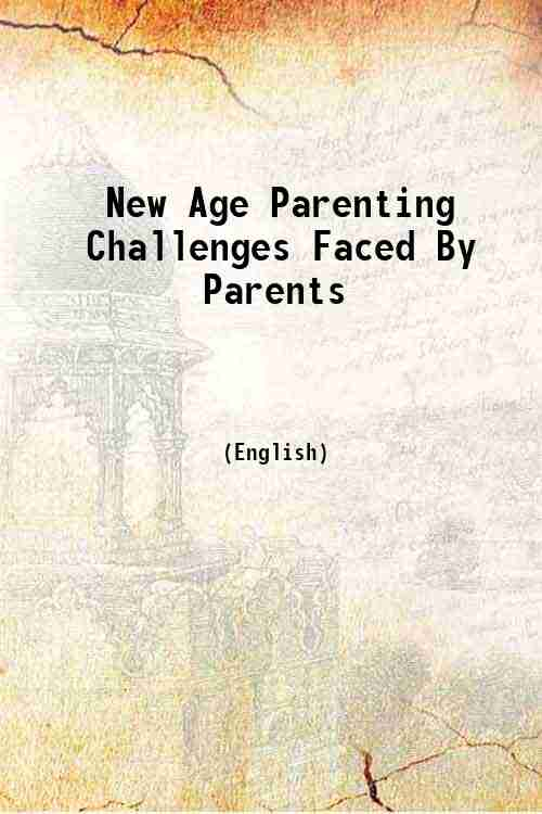 New Age Parenting Challenges Faced By Parents