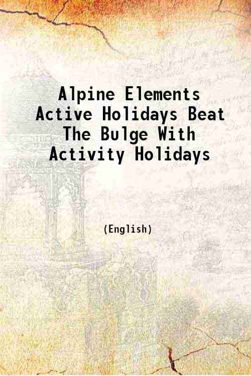 Alpine Elements Active Holidays Beat The Bulge With Activity Holidays