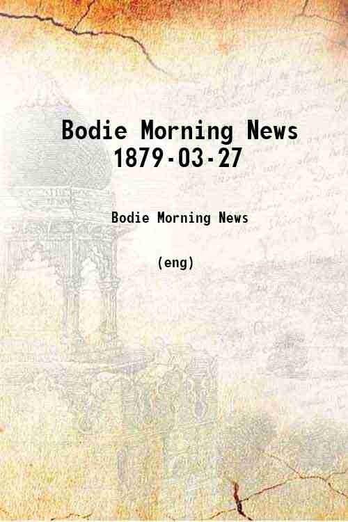 Bodie Morning News 1879-03-27