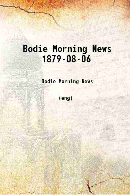 Bodie Morning News 1879-08-06