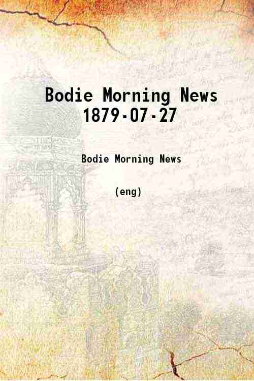 Bodie Morning News 1879-07-27