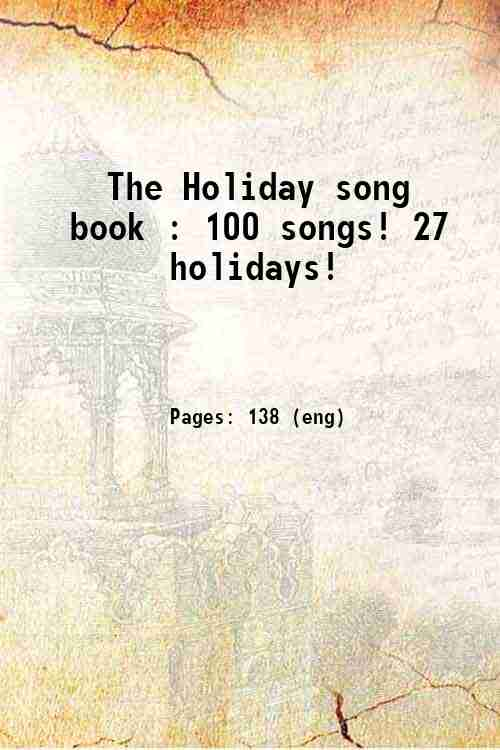 The Holiday song book : 100 songs! 27 holidays!