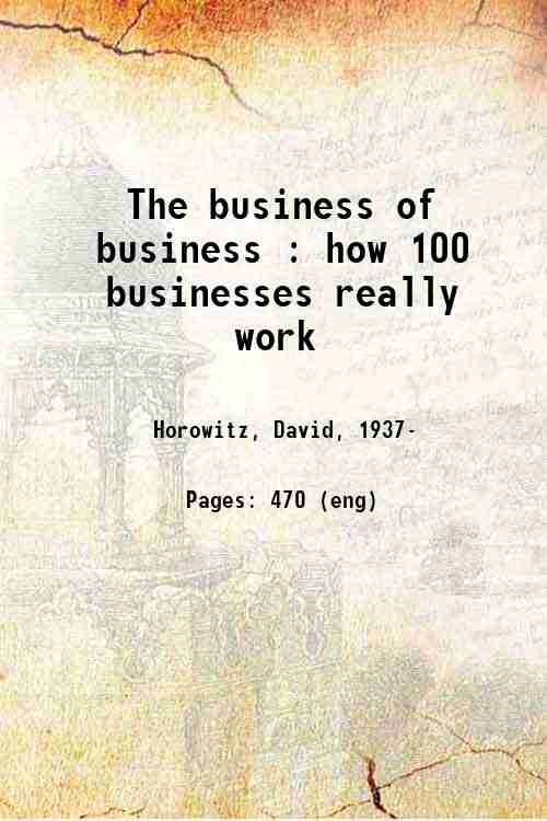 The business of business : how 100 businesses really work