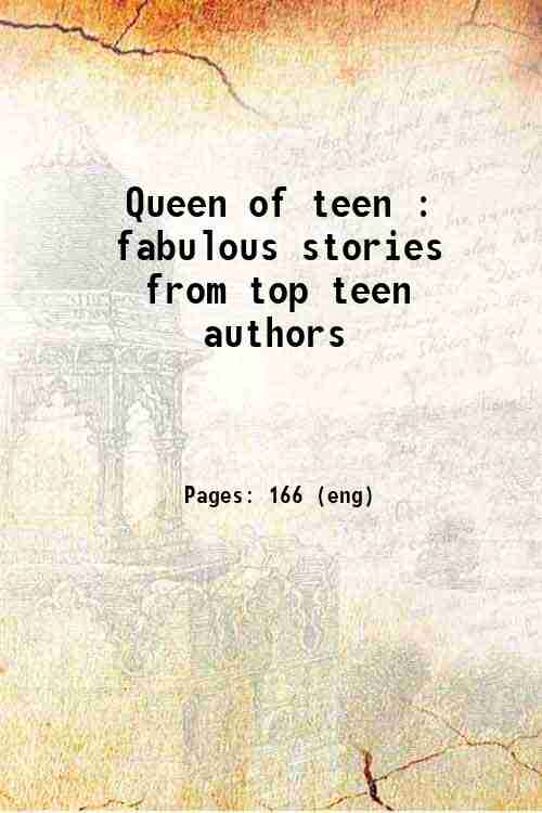 Queen of teen : fabulous stories from top teen authors
